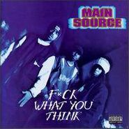 Main Source, F*ck What You Think (CD)