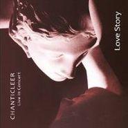Chanticleer, Chanticleer: Love Story - Live In Concert (CD)