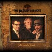 The McEuen Sessions, For All The Good (CD)