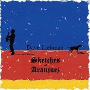 Dave Liebman, Sketches Of Aranjuez (CD)