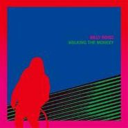 Billy Roisz, Walking The Monkey