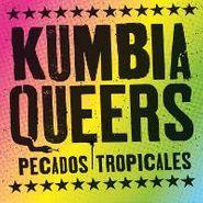 Kumbia Queers, Pecados Tropicales (LP)