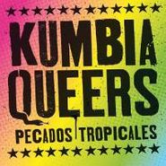 Kumbia Queers, Pecados Tropicales