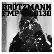 Peter Brötzmann, FMP 0130 (LP)