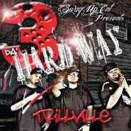 Trillville, 3 Da' Hard Way (CD)