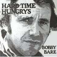 Bobby Bare, Hard Time Hungrys / The Winner... and Other Losers (CD)