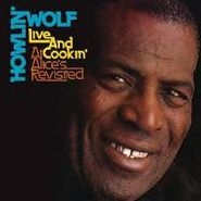 Howlin' Wolf, Live and Cookin' at Alice's Revisited (CD)