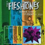 The Fleshtones, Roman Gods/Up-Front-Plus (CD)