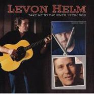 Levon Helm, Take Me To The River 1978-1982 (CD)