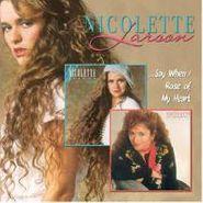 Nicolette Larson, Say When/Rose Of My Heart (CD)