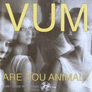 VUM, Are You Animal? / Laura Palmer