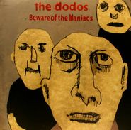 The Dodos, Beware Of The Maniacs (LP)