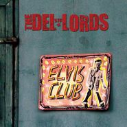 The Del Lords, Elvis Club (CD)