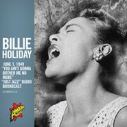 "Billie Holiday, ""You Ain't Gonna Bother Me No More"" [Single]"