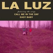 """La Luz, Call Me In The Day / Easy Baby (7"""")"""