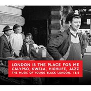 Various Artists, London Is The Place For Me, 1 & 2: Calypso, Kwela, Highlife, Jazz (CD)
