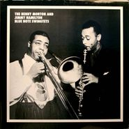 Benny Morton, The Benny Morton and Jimmy Hamilton Blue Note Swingtets [Mosaic] (LP)