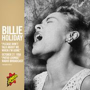 """Billie Holiday, """"Please Don't Talk About Me When I'm Gone"""" [Single]"""