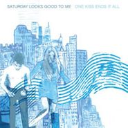 Saturday Looks Good to Me, One Kiss Ends It All (CD)