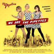 The Pipettes, We Are The Pipettes [Bonus Tracks] (CD)