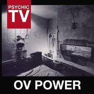 Psychic TV, Ov Power (CD)