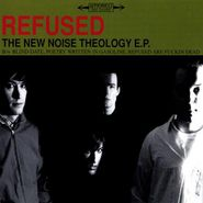 Refused, The New Noise Theology EP (CD)