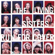 The Living Sisters, Run For Cover (CD)