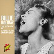 """Billie Holiday, """"You Gotta Show Me"""" [Single]"""