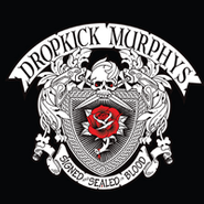 Dropkick Murphys, Signed and Sealed In Blood (CD)