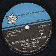 "Ben Westbeech, Something For The Weekend (7"")"