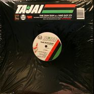 "Tajai, The Dum Dum / Who Got It (12"")"