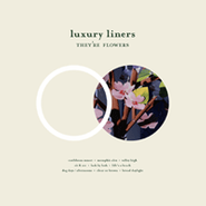 Luxury Liners, They're Flowers (CD)