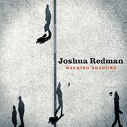Joshua Redman, Walking Shadows (CD)