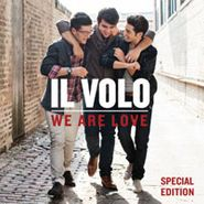Il Volo, We Are Love [Special Edition] (CD)