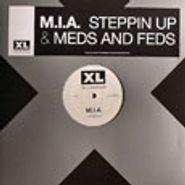 """M.I.A., Steppin Up & Meds And Feds (12"""")"""