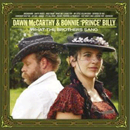 """Bonnie """"Prince"""" Billy, What The Brothers Sang (CD)"""