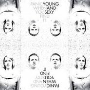 Young And Sexy, Panic When You Find It (CD)