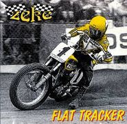 Zeke, Flat Tracker (CD)