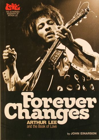 Arthur Lee / Love / John Einarson - Forever Changes Arthur Lee And The Book Of Love (Book)