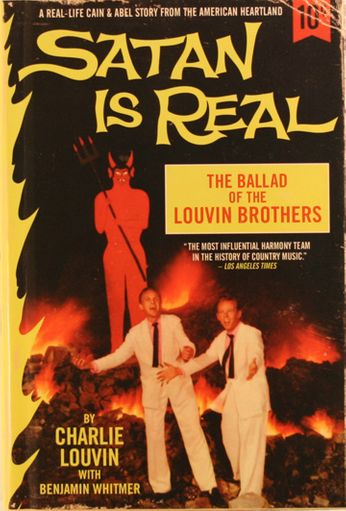Louvin Brothers / Charlie Louvin / Benjamin Whitmer - Satan Is Real: The Ballad of the Louvin Brothers (Book)