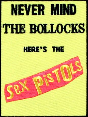 Never Mind The Bollocks Here's The Sex Pistols (Patch)