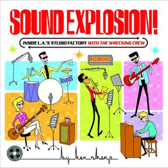 Sound Explosion! Inside LA's Studio Factory with The Wrecking Crew (Book)