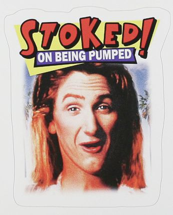 Stoked! on Being Pumped - Spicoli (Sticker)