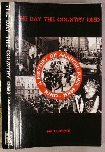The Day The Country Died: A History Of Anarcho Punk 1980 To 1984 (Book)