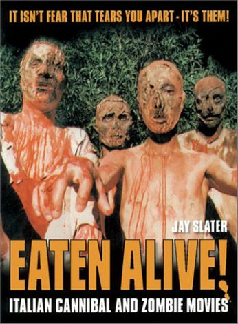 Eaten Alive!  Italian Cannibal and Zombie Movies (Book)