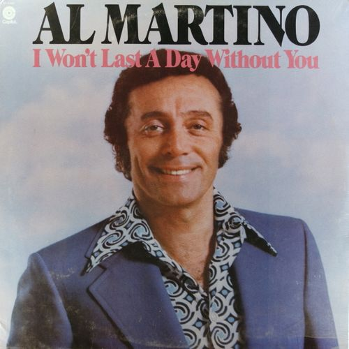 Al Martino I Won T Last A Day Without You Vinyl Lp