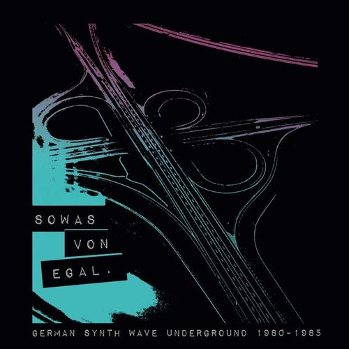 Various Artists - Sowas Von Egal: German Synth Wave Underground 1980