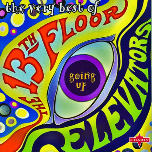 13th Floor Elevators - Going Up: The