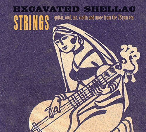 Various Artists - Excavated Shellac: Strings - Guitar, Oud