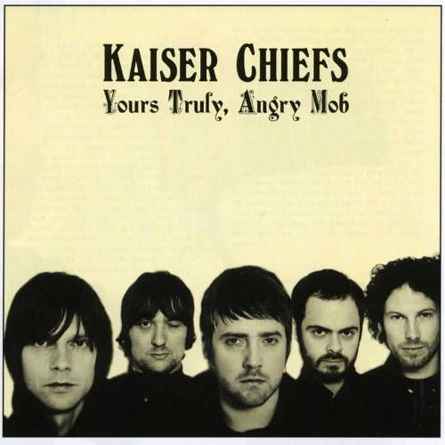 cd kaiser chiefs yours truly angry mob
